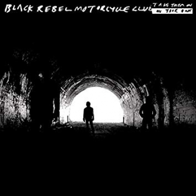 Obrázek pro Black Rebel Motorcycle Club - Take Them On, On Your Own (LP)