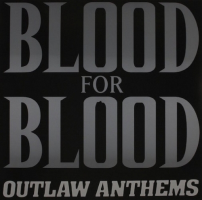 Obrázek pro Blood For Blood - Outlaw Anthems (LP)
