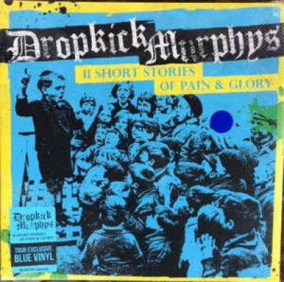 Obrázek pro Dropkick Muphys - 11 Short Stories Of Pain And Glory (LP)