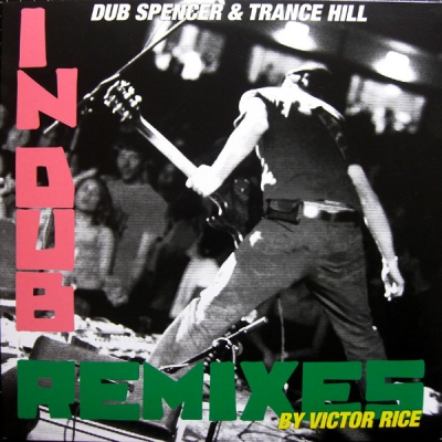 Obrázek pro Dub Spencer & Trance Hill - In Dub Remixes Clash By Victor Rice (LP)