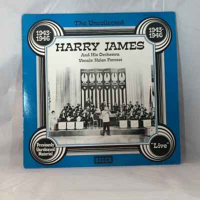 Obrázek pro James Harry and his orchestra, Forrest Helen - The Uncollected Harry James And His Orchestra, 1943-1