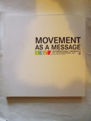 Obrázek pro Movement as a Message. International triennale of contemporary art