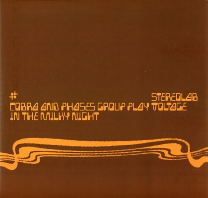 Obrázek pro Stereolab - Cobra And Phases Group Play Voltage In The Milky Night (LP)